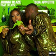 Jhonni Blaze - Bon Appetite feat. 1Playy