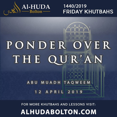 Khutbah: Ponder Over The Qur'an