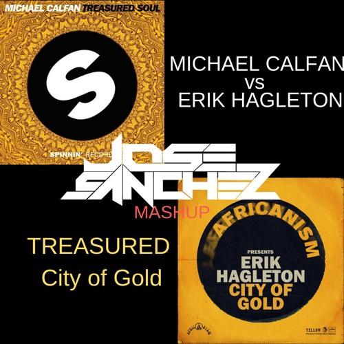 Calfan vs Erik Hagleton - Treasured City of Gold - Jose Sanchez mashup