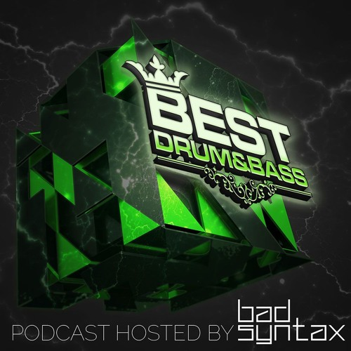 Bad Syntax, The Darkitect — Best DNB Podcast 227 (19-04-2019)