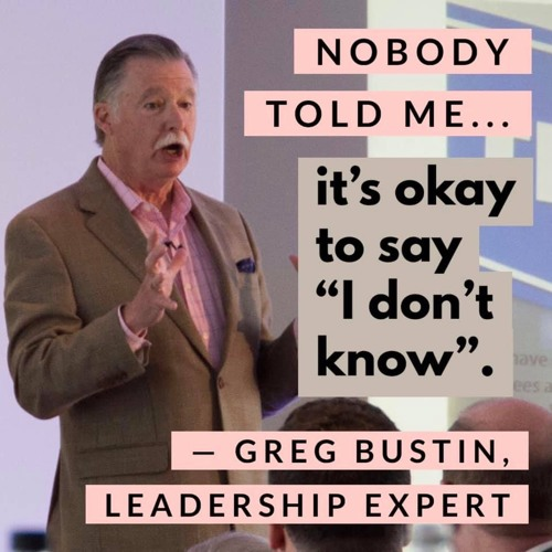 """Greg Bustin: ...it's okay to say """"I don't know"""""""