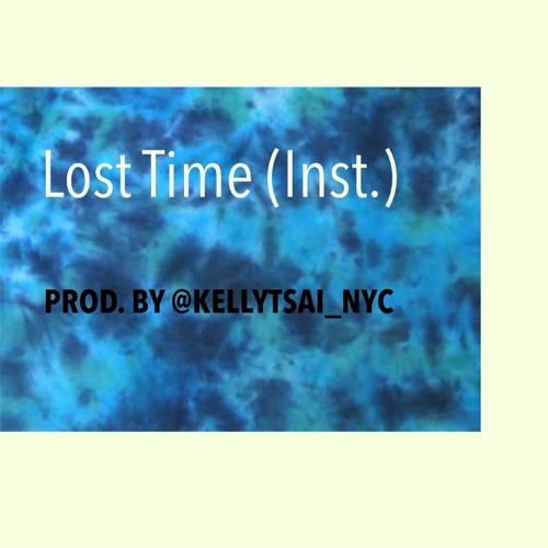 Lost Time (Inst.) Prod. By @KellyTsai_NYC