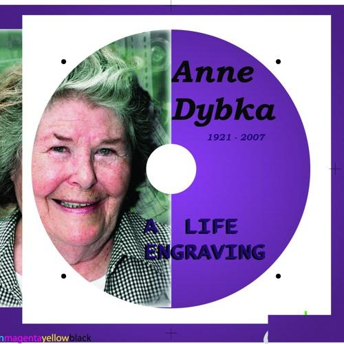Anne Dybka: A Life Engraving
