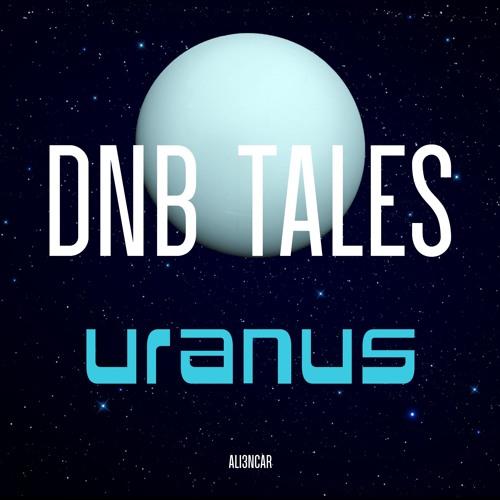 DNB TALES #063 URANUS (12-04-2019)