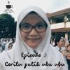 Episode 3: Cerita putih abu-abu