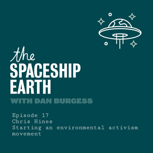 Episode 17 - The SpaceShip Earth - Chris Hines