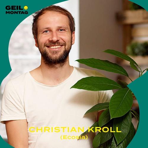 5 Christian Kroll (Ecosia): Wie pflanzt man mit einer Suchmaschine Bäume?