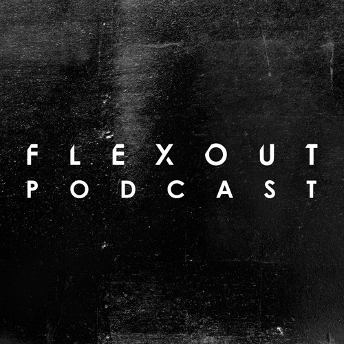 Flexout Audio Podcast Vol.14 - Bassi