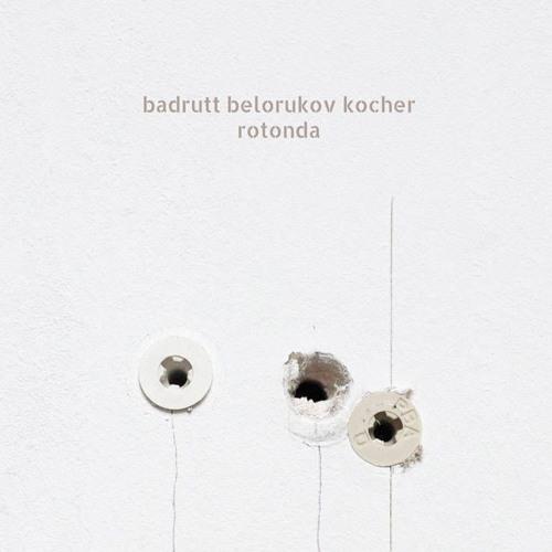 Badrutt, Belorukov, Kocher: Rotonda, extract