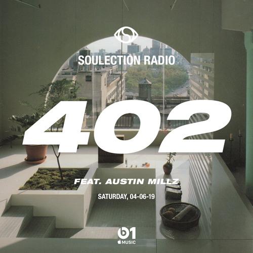 Soulection Radio Show #402 ft. Austin Millz