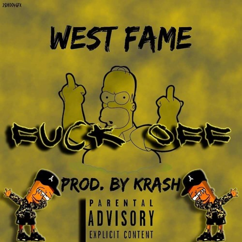 West Fame - Fuck Off (Prod By Krash)