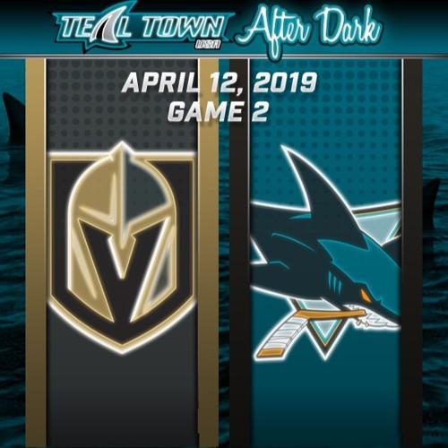 Teal Town USA After Dark (Postgame) - San Jose Sharks vs Vegas Golden Knights GAME 2 - 4-12-2019
