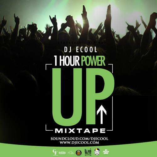 "DJ ECool presents 1hour ""Power Up"" Mix"
