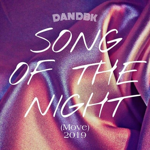 Song Of The Night - Dan DBK (Remix 2019) Feat. Kyle Monroe