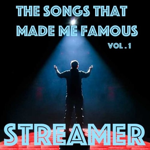 100% STREAMER - The Songs that made Me Famous Vol. 1  ☆NEW ALBUM☆  🅕🅡🅔🅔 🅓🅞🅦🅝🅛🅞🅐🅓 ♡ ME!