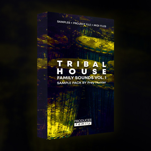 Tribal House Family Sounds Vol. 1 [FREE SAMPLE PACK]