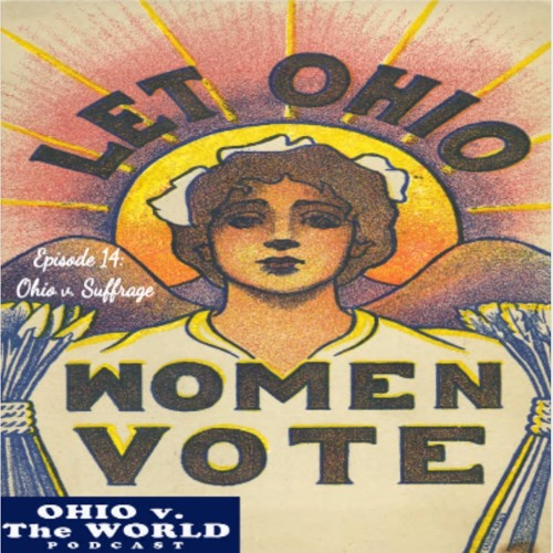 Episode 14: Ohio v. Suffrage (19th Amendment)