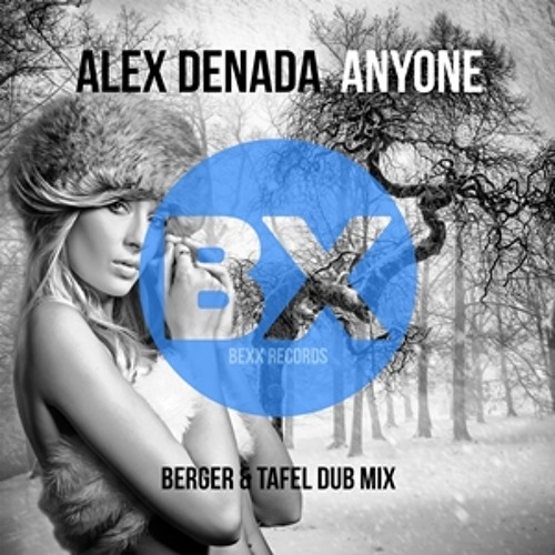 Alex Denada - Anyone (Berger & Tafel Dub Mix)