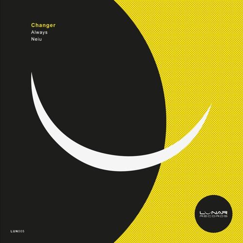 Changer - 'Always' / 'Neiu' (LUN005)