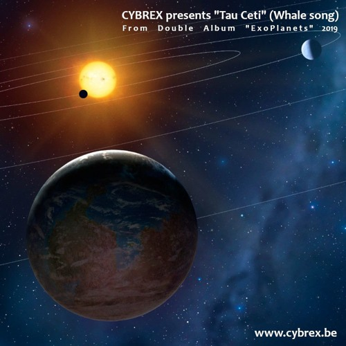 """CYBREX - Tau Ceti (whale song)(from Album """"ExoPlanets"""" 2019)"""