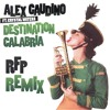 Alex Gaudino Feat. Christal Waters - Destination Calabria (R.F.P 2K19 Remix) [FREE DOWNLOAD]