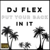 DJ Flex - Put Your Back In It (Afrobeat) Feat. Denise Belfon & Equiknoxx