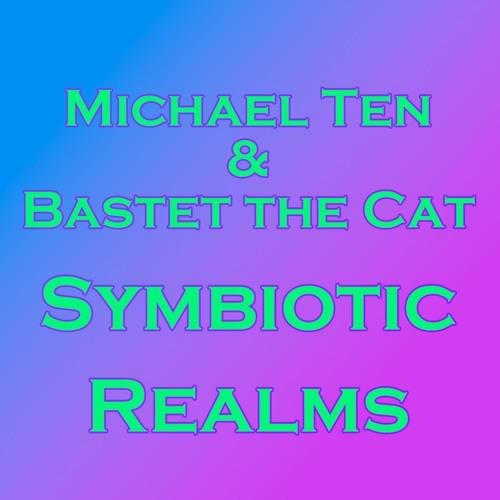 Symbiotic Realms - Michael Ten & Bastet the Cat