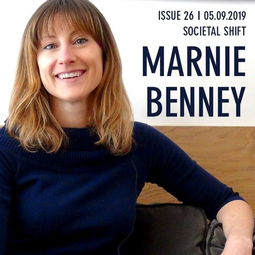 Marnie Benney; Societal Shift