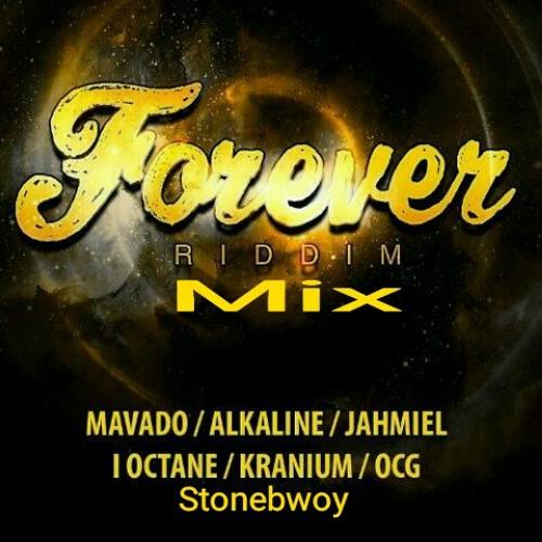 Dj Kingdom - Forever Riddim Mix(Armz House Records) ft Mavado, Kranium, Jahmiel, I Octan, OCG, Stonebwoy