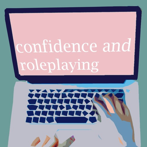 Confidence And Roleplaying