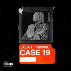 Case 19 feat. 6ix9ine (PROD. JASIAH)