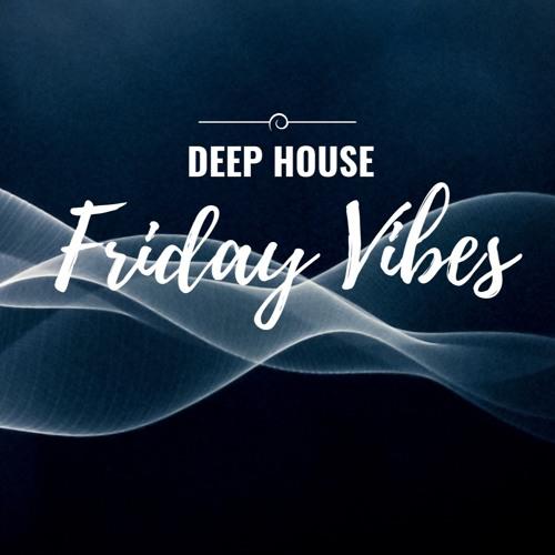 Deep House Friday Vibes Radio Show