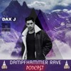 Dax J - DAMPFHAMMER RAVE - Podcast (FREE DOWNLOAD)