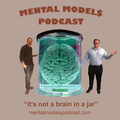 Mental Models Podcast it's not a brain in a jar | Behavioral Finance