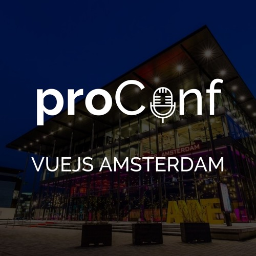 ProConf #9 VUEJS AMSTERDAM 2019