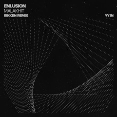 Enlusion - Malakhit (Rikken Remix) [Yin]