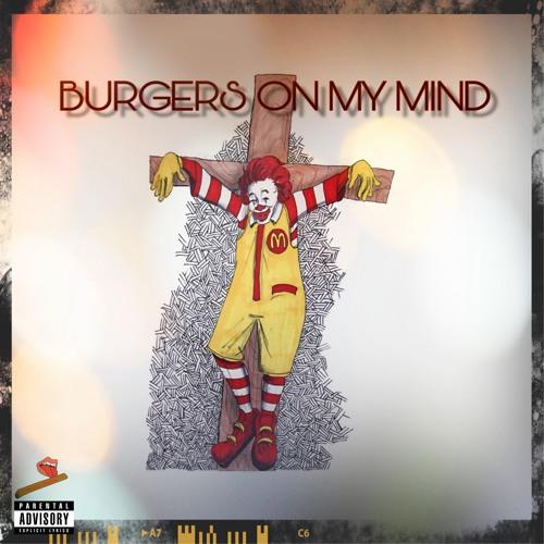 Burgers On My Mind(Murder On My Mind Remix)