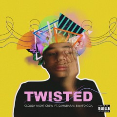 Twisted Ft. Djmubarak & Wafdigga
