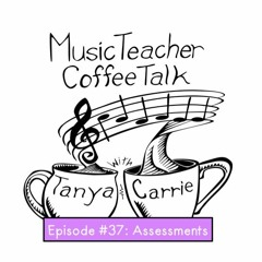 MTCT Episode #37: Assessments