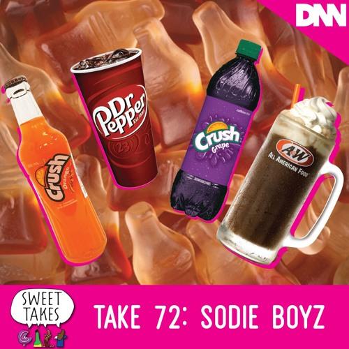 Take 72: Sodie Boyz