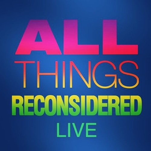 All Things Reconsidered Live #109