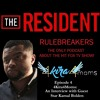 The Resident Rulebreakers: Season 1, Episode 4 - 4Kira4Moms: An Interview With Kamal Bolden