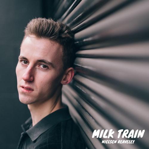 Milk Train - Nielsen Reaveley
