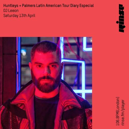 Huntleys and Palmers Latin American Tour Diary Especial: DJ Leeon - 13th April 2019