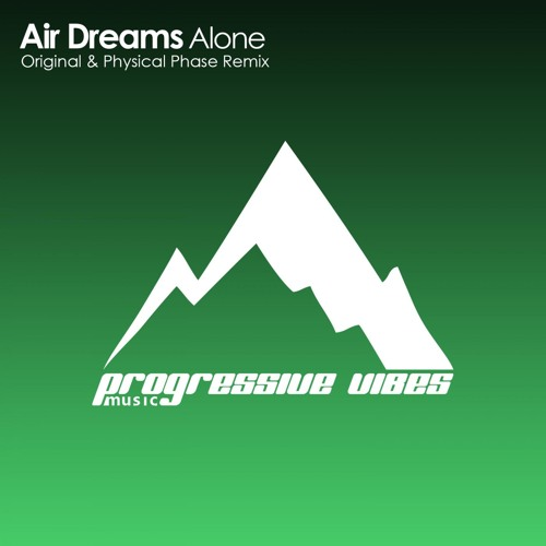 Air Dreams - Alone (Original Mix) [Progressive Vibes Music - PVM012]