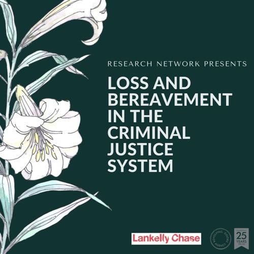 Research Network- Loss And Bereavement in the Criminal Justice System