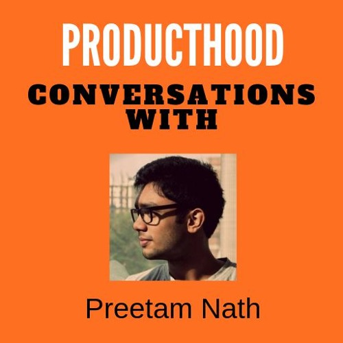 ProductHood Conversations with Preetam Nath