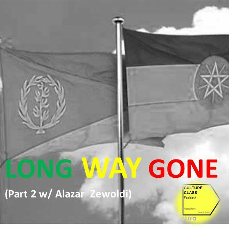 Ep 017- Long Way Gone (Part 2- w/Alazar Zewoldi)