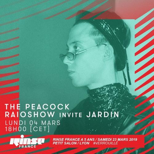 #RadioPeacock sur Rinse France : Jardin (04.03.19)