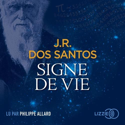 Signe de vie de J. R. Dos Santos lu par Philippe Allard